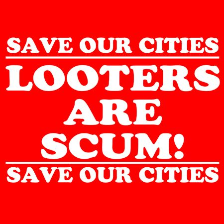 Picture of Looters are Scum Save our Cities Iron on Transfer